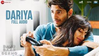 Dariya - Full Audio   Baar Baar Dekho   Sidharth Malhotra