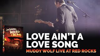 """Joe Bonamassa Official - """"Love Ain't a Love Song"""" from 'Muddy Wolf at Red Rocks'"""