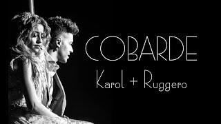 Cobarde   Ruggarol [Ruggero + Karol] -Litzy Meza
