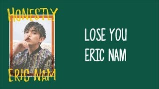 "Lose You   Eric Nam (에릭남) ENGLISH LYRICS [""Honestly"" Album]"