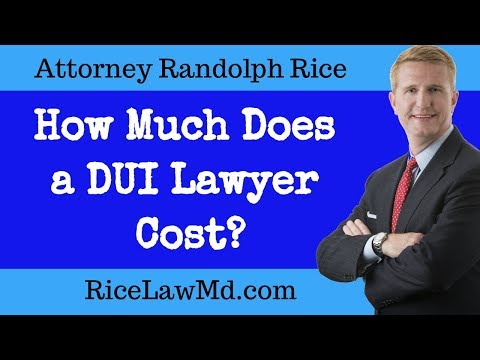 How Much Does a DUI Lawyer Cost? DUI Lawyer Advice