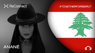 Anane - Live @ ReConnect: #TogetherForBeirut 2020