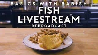 Fish | Basics with Babish Live