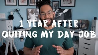 I Quit My Day Job a Year Ago | My One Year Self Employment Story