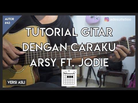 , title : 'Tutorial Gitar ( DENGAN CARAKU - ARSY Feat. JODIE ) LENGKAP'