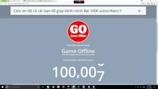 100.000 Subscibers !! Cám ơn 100.000 AE nhé :D