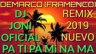 DEMARCO FRAMENCO PA TI PA MI NA MA (REMIX)DJ JONI OFICIAL