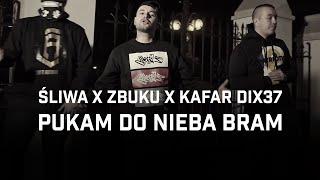 Kadr z teledysku Pukam Do Nieba Bram tekst piosenki Śliwa feat. ZBUKU, Kafar DIX37