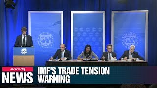 Rising trade war risk weighing on global economy: IMF
