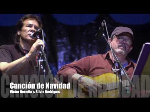 CANCION DE NAVIDAD - Victor Heredia & Silvio Rodriguez