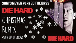 Die Hard Christmas REMIX Vs Let It Snow [Sam's Never Played The Bass HIP HOP REMIX]