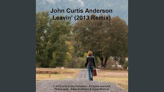 Leavin' (2013 Remix)