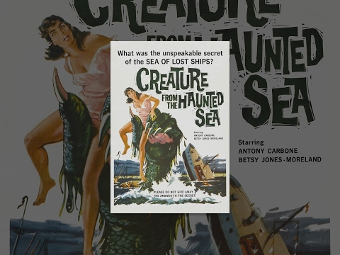 Creature from the Haunted Sea   All Time Horror Classics