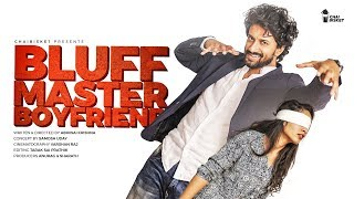When Your Boyfriend is BLUFF MASTER ft. Satyadev | ChaiBisket