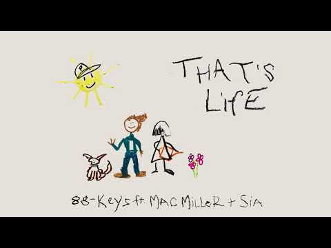 88-Keys feat. Mac Miller & Sia - That's Life (Audio)