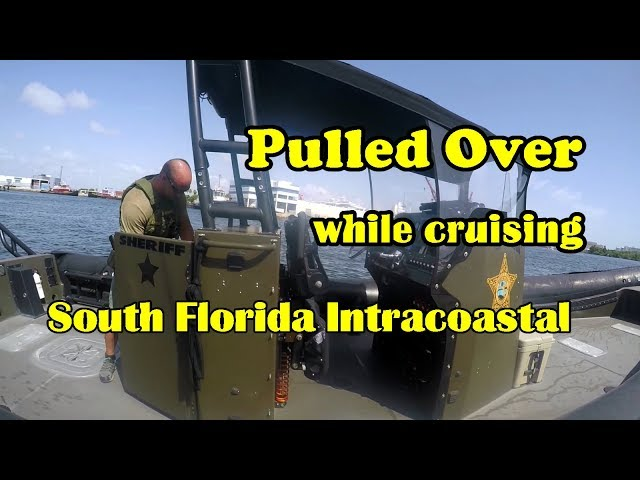 Pulled Over by a Sheriff on South Florida Intracoastal Waterways
