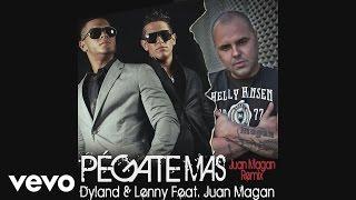 Dyland & Lenny - Pégate Más (Juan Magan Remix) (Cover Audio Video)