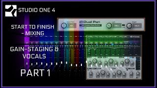 Studio One 4 | Mixing Vocals - Gain Staging | Stock Plug-ins | PART #1