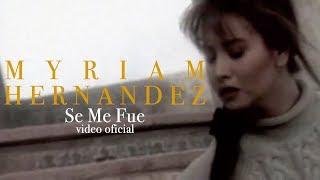 Video Se Me Fue de Myriam Hernández