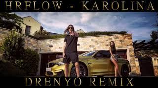 HRflow   Karolina (DRENYO REMIX)