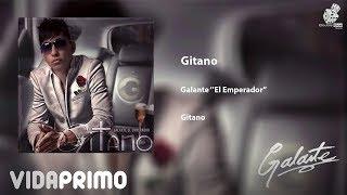 Gitano (Audio) - Galante El Emperador  (Video)
