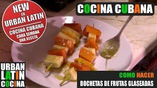 COMO HACER ► BROCHETAS DE FRUTAS GLASEADAS ► COCINA CUBANA ►  RECETA