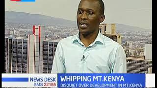 Whipping Mt. Kenya: Disquiet over development in Mt.Kenya