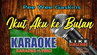 Pee Wee Gaskins   Ikut Aku Ke Bulan Karaoke HD ( Full Music )