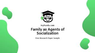 Family as Agents of Socialization | Free Research Paper Sample