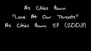 As Cities Burn - Love At Our Throats