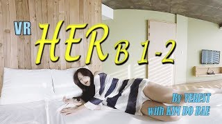 [360 VR] Her B with date video B type 1-2