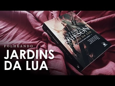 Folheando: Jardins da Lua, do Steven Erikson | Um Bookaholic