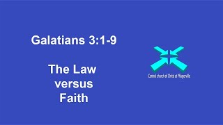 The Law vs Faith – Galatians 3:1-9 – 12/13/2020