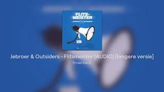 Jebroer & Outsiders   Flitsmeister (AUDIO) [langere Versie]