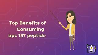 Top Benefits of Consuming bpc 157 peptide.