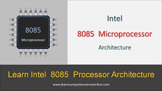 8085 Architecture | Learn Intel 8085 Microprocessor Architecture Step - By - Step