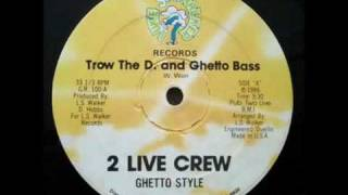 2 Live Crew - Ghetto Bass