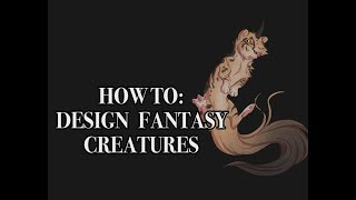 How To: Design YOUR OWN Fantasy Creature
