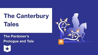 The Canterbury Tales  | The Pardoner's Prologue and Tale Summary & Analysis | Geoffrey Chaucer