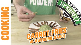 Follow Along! Carrot Fries with Awesome Sauce!