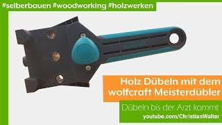 Holz dübeln mit dem wolfcraft Meisterdübler