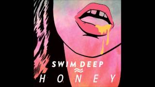 Swim Deep - Honey