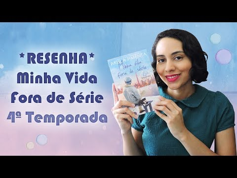 TRACINHAS: Minha Vida fora De Série - 4ª Temporada, por Lídia Rayanne