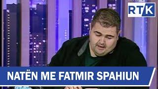 Naten me Fatmir Spahiun Besian Mustafa & Vesa Smolica