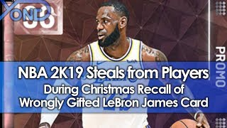 NBA 2K19 Steals From Players During Christmas Recall of Wrongly Gifted LeBron James Card