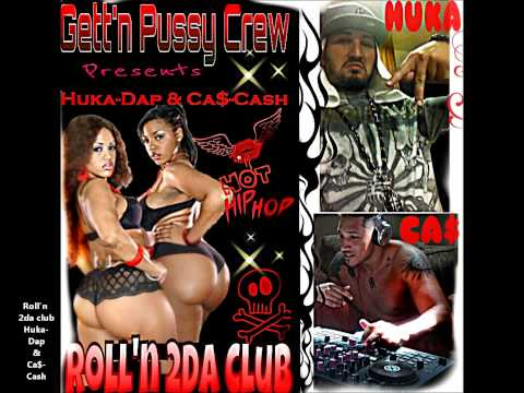 HUKA-DAP Ft. CA$-CASH / ROLL'N 2DA CLUB