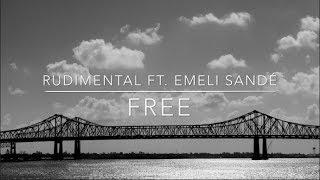 Rudimental Ft. Emeli Sandé   Free [Lyrics]