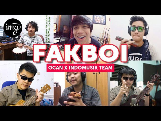 Fakboi - Ocan Siagian Ft. IndomusikTeam #PETIK
