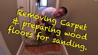 REFINISHING HARDWOOD FLOORS PART 1 OF 3 REMOVING THE CARPET