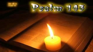(19) Psalm 143 - Holy Bible (KJV)